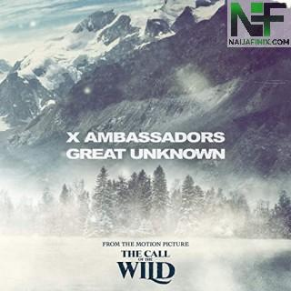 Download Music Mp3:- X Ambassadors - Great Unknown