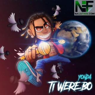 Download Music Mp3:- Yonda – Ti Were Bo