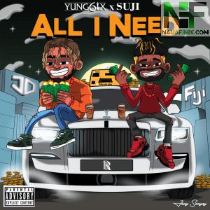 Download Music Mp3:- Yung6ix – All I Need Ft. Suji