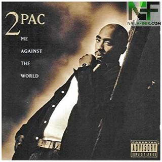 Download Music Mp3:- 2Pac - Me Against The World