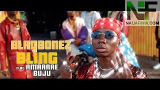 Download:- Blaqbonez – Bling Ft Amaarae & Buju (Video)
