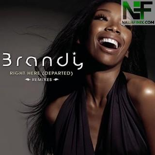 Download Music Mp3:- Brandy - Right Here (Departed)
