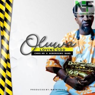 Download Music Mp3:- Chris ND - Oluwa Show Me Love