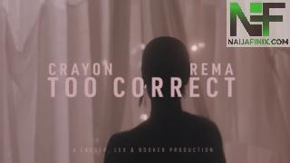 DownloaDownload:- Crayon – Too Correct Ft Rema (Video)d:- Crayon – Too Correct Ft Rema (Video)