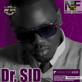 Download Music Mp3:- Dr Sid – Over The Moon Ft DJ K-switch