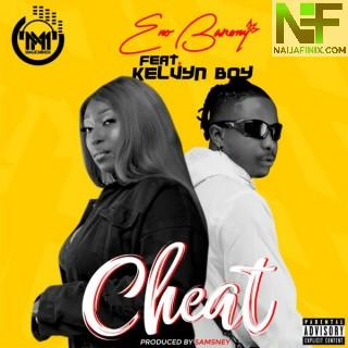 Download Music Mp3:- Eno Barony - Cheat Ft Kelvyn Boy