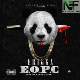 Download Music Mp3:- Erigga - EOPC (End Of Panda Covers)