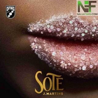 Download Music Mp3:- J. Martins – Sote (New Song)