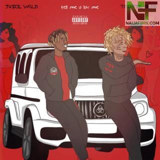 Download Music Mp3:- Juice WRLD - Tell Me U Luv Me Ft Trippie Redd