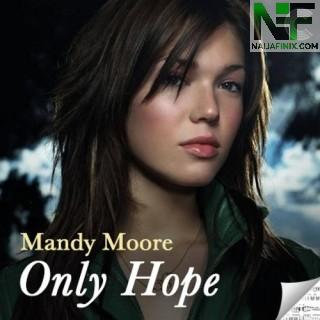 Download Music Mp3:- Mandy Moore - Only Hope