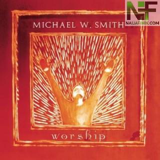 Download Music Mp3:- Michael W. Smith - Draw Me Close