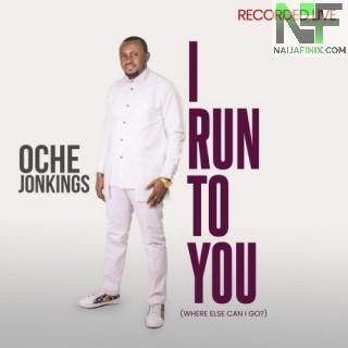 Download Music Mp3:- Oche Jonkings - I Run To You
