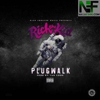 Download Music Mp3:- Rich The Kid - Plug Walk
