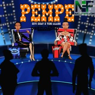 Download Music Mp3:- Seyi Shay – Pempe Ft Yemi Alade