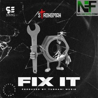 "Ghanaian wordsmith rapper and Strong Empire Frontier, Strongman dished out another buzzing track entitled, ""Fix It"". This amazing so"