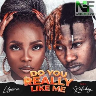 Download Music Mp3:- Ugoccie - Do You Really Like Me
