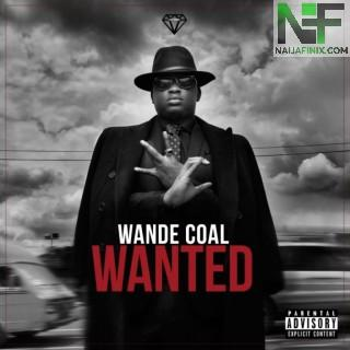 Download Music Mp3:- Wande Coal – Wanted (Remix) Ft Burna Boy