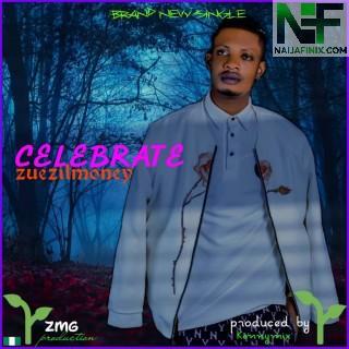 Download Music Mp3:- Zuezilmoney - Celebrate (Prod. by Kennymix)