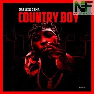 Download Music Mp3:- Dablixx Osha – Country Boy