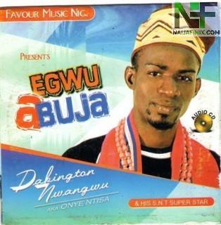 Download Music Mp3:- Darlington Nwangwu Onye Ntisa - Egwu Abuja