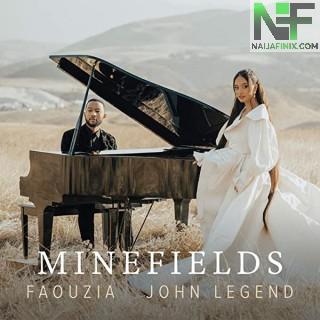 Download Music Mp3:- Faouzia - Minefields Ft John Legend