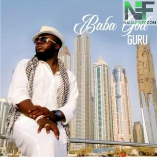 Download Music Mp3:- Guru - Baba God Ft Iyk Wonder