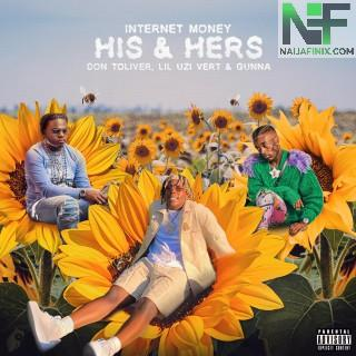 Download Music Mp3:- Internet Money - His & Hers (Lyrics) ft. Don Toliver, Lil Uzi Vert & Gunna
