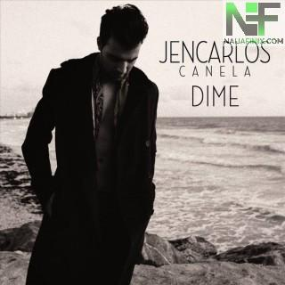 Download Music Mp3:- Jencarlos Canela - Dime