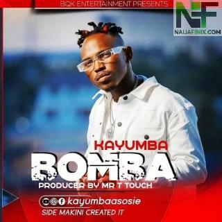Download Music Mp3:- Kayumba – Bomba