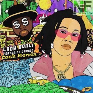 Download Music Mp3:- Lady Donli – Cash (Remix) Ft Davido