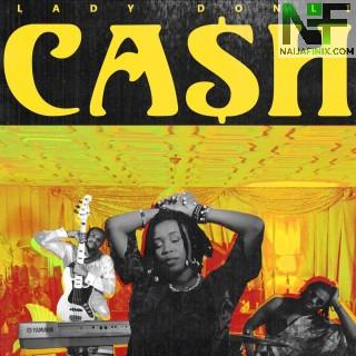 Download Music Mp3:- Lady Donli – Cash