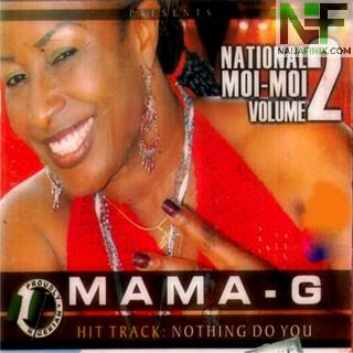 Download Music Mp3:- Mama G - Nothing Do You (Throwback)