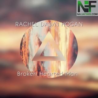 Download Music Mp3:- Rachel Dawn Hogan - Broken Hearted Man