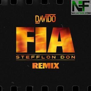 Download Music Mp3:- Davido – Fia (Remix) Ft Stefflon Don
