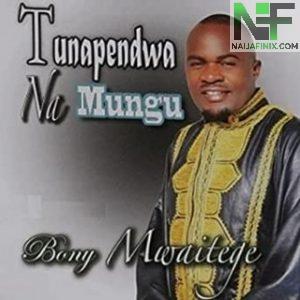 Download Music Mp3:- Bony Mwaitege - Tumekuja Kukuchukua