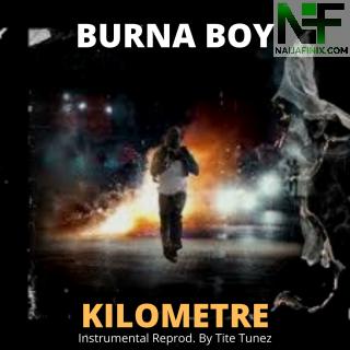 Download Instrumental:- Burna Boy - Kilometre (Remake By Tite Tunez)