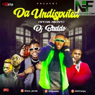 Download Mixtape Mp3:- DJ Baddo – Da Undisputed (Special Mix)