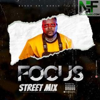 Download Mixtape Mp3:- DJ Baddo – Focus Beat Mix