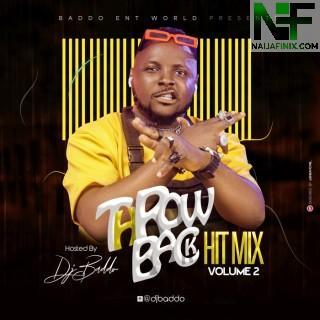 Download Mixtape Mp3:- DJ Baddo – Throw Back Hit Mix Vol. 2