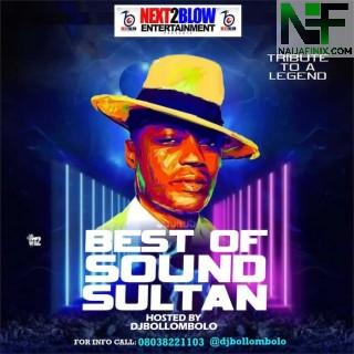 Download Mixtape Mp3:- DJ Bollombolo – Best Of Sound Sultan (Tribute To A Legend)