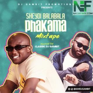 Download Mixtape Mp3:- DJ Gambit – Sheydi Balabala Phakama 2021 Mix