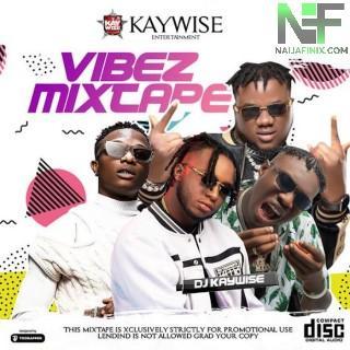 Download Mixtape Mp3:- DJ Kaywise – Weekend Vibez Mix