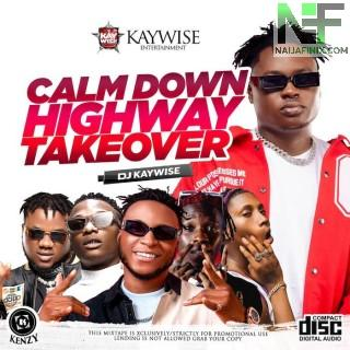 Download Mixtape Mp3:- DJ Kaywise x Snoweezy – Calm Down Mix