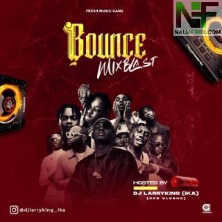 Download Mixtape Mp3:- DJ Larryking (Ika) – Bounce Mix