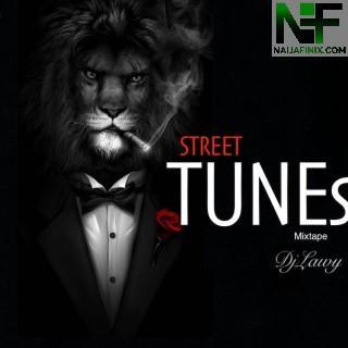 Download Mixtape Mp3:- DJ Lawy – Street Tunes Mix