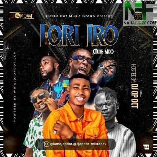 Download Mixtape Mp3:- DJ OP Dot – Lori Iro (Tule Mix)