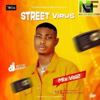 Download Mixtape Mp3:- DJ OP Dot – Street Virus Vol.2 Mix