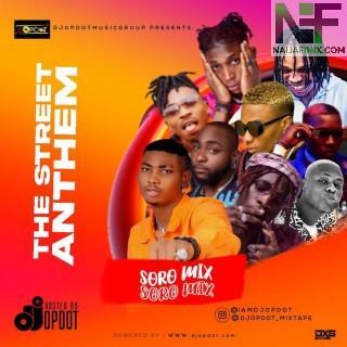 Download Mixtape Mp3:- DJ OP Dot – The Street Anthem (Soro Mix)