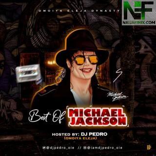 Download Mixtape Mp3:- DJ Pedro – Best Of Michael Jackson