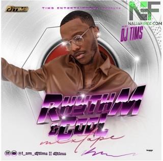 Download Mixtape Mp3:- DJ Tims – Rhythm & Cool Mix